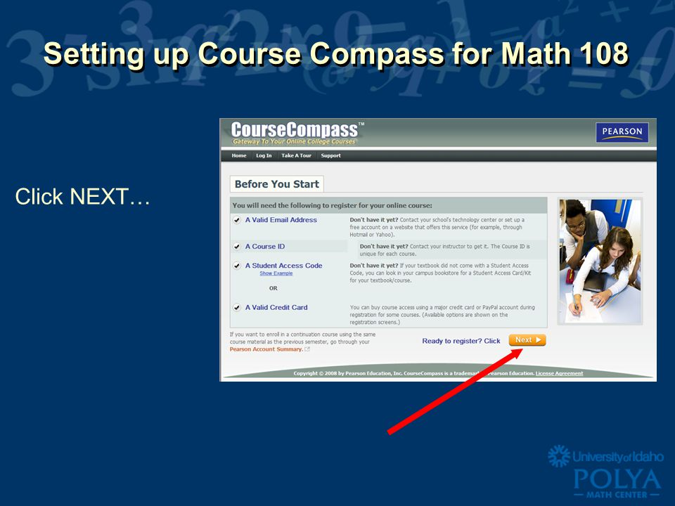 Setting up Course Compass for Math 108 Click NEXT…