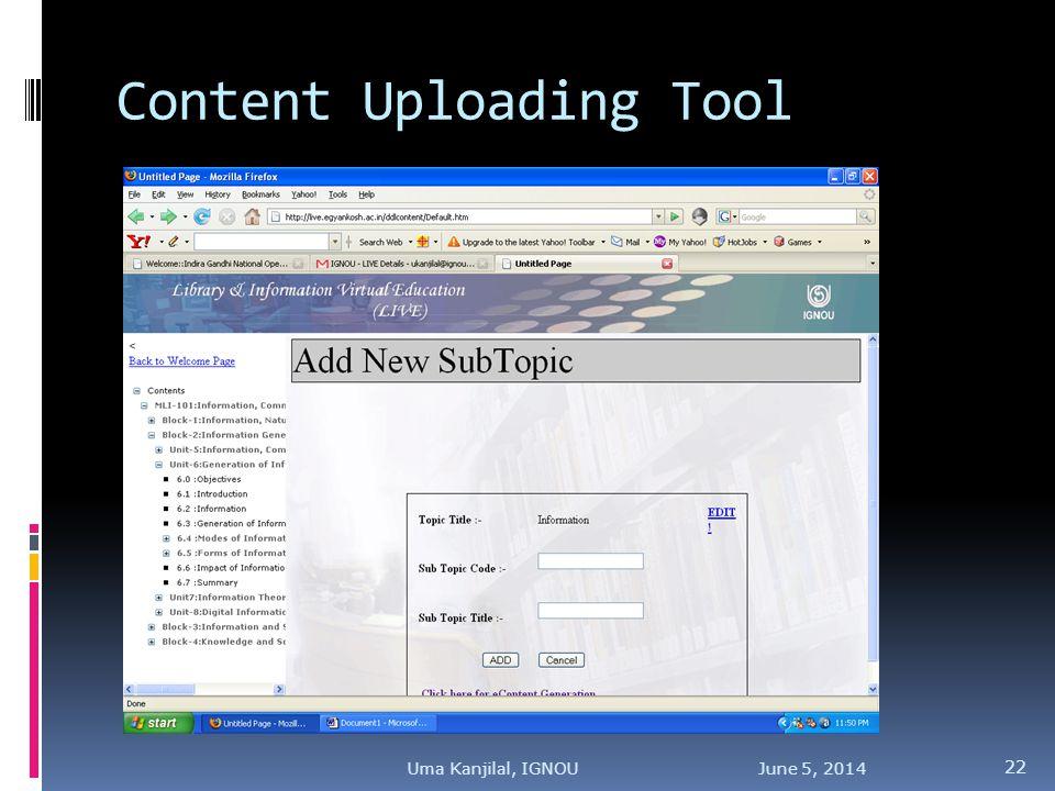 Content Uploading Tool June 5, 2014 22 Uma Kanjilal, IGNOU