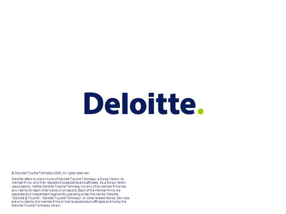 © Deloitte Touche Tohmatsu 2006.All rights reserved.