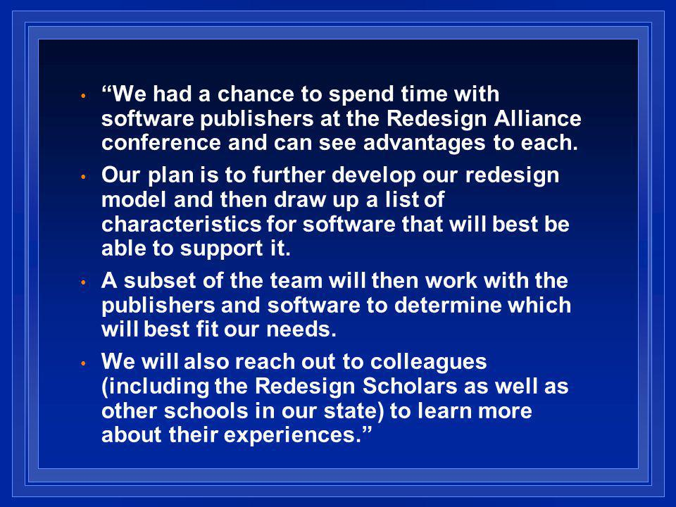 We had a chance to spend time with software publishers at the Redesign Alliance conference and can see advantages to each.