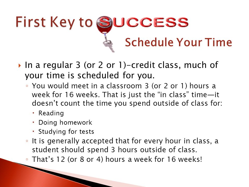 In a regular 3 (or 2 or 1)-credit class, much of your time is scheduled for you.