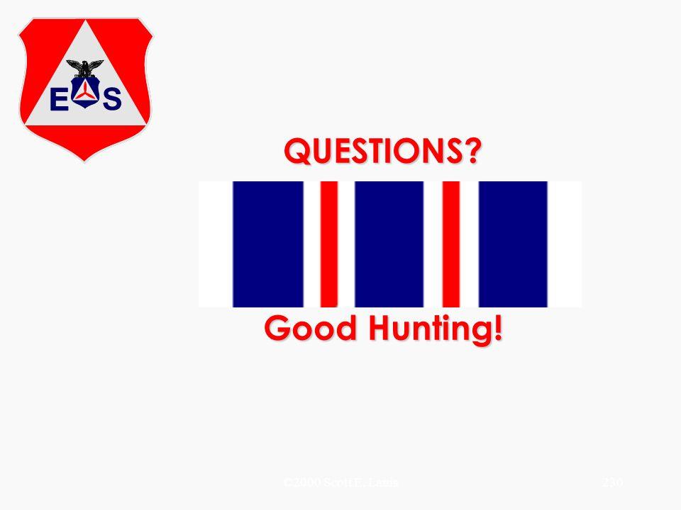 ©2000 Scott E. Lanis230 QUESTIONS? Good Hunting!
