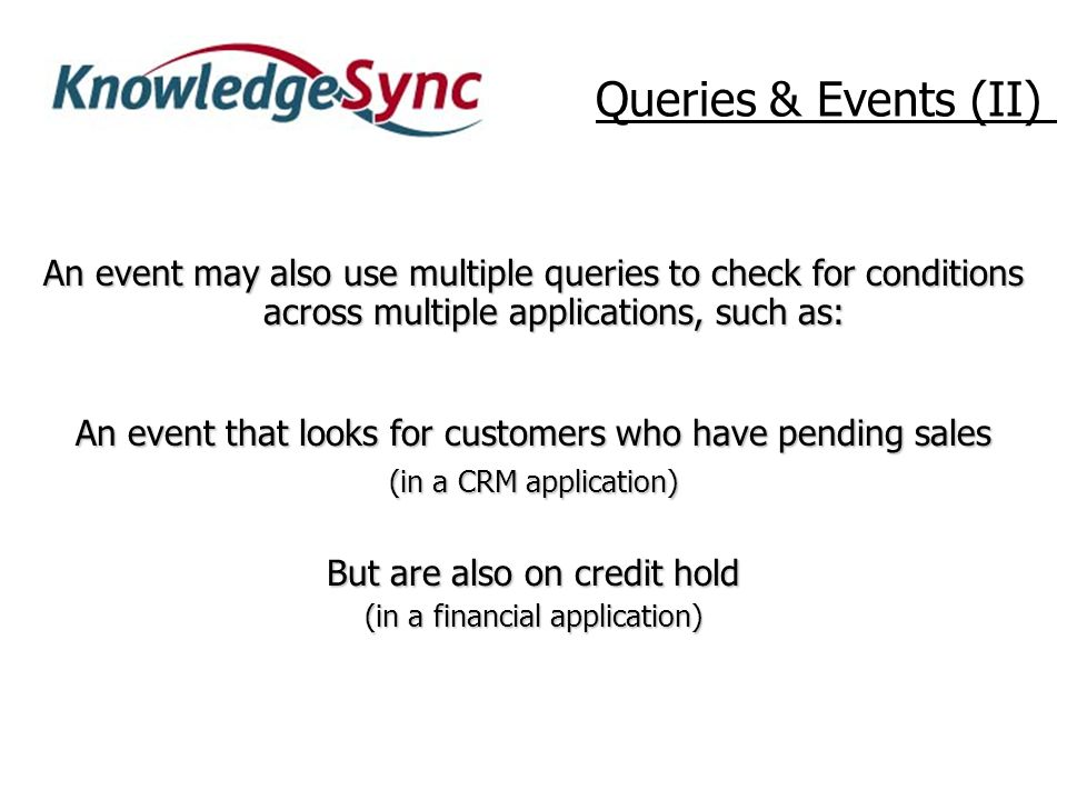 A single query may also be used in multiple events.