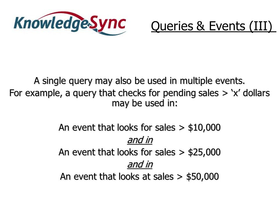 Designing a Query (click here) Please select the component of KnowledgeSync Query Designing that you would like to learn about next: Designing Linked Queries (click here) What to Do Next (click here) Query Designing Helpful Hints (click here) Exit Presentation Tour Menu