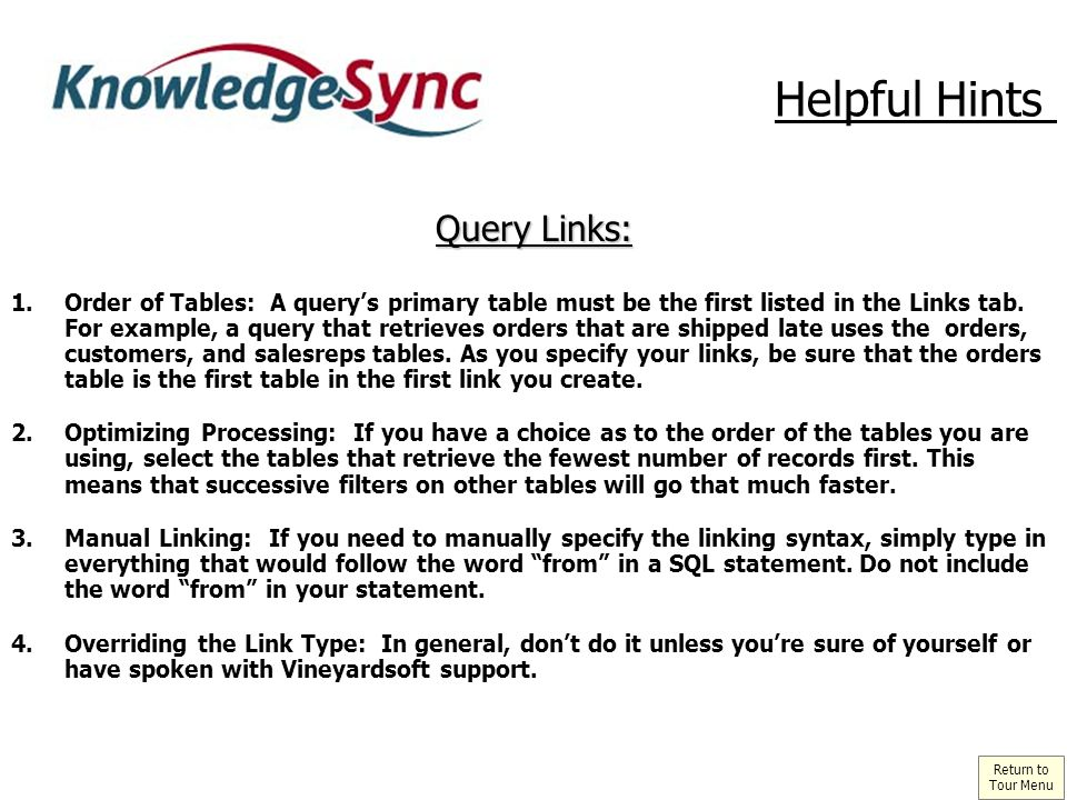 Query Links: 1.Order of Tables: A querys primary table must be the first listed in the Links tab.