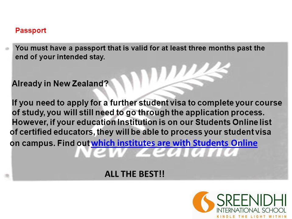 Already in New Zealand? If you need to apply for a further student visa to complete your course of study, you will still need to go through the applic
