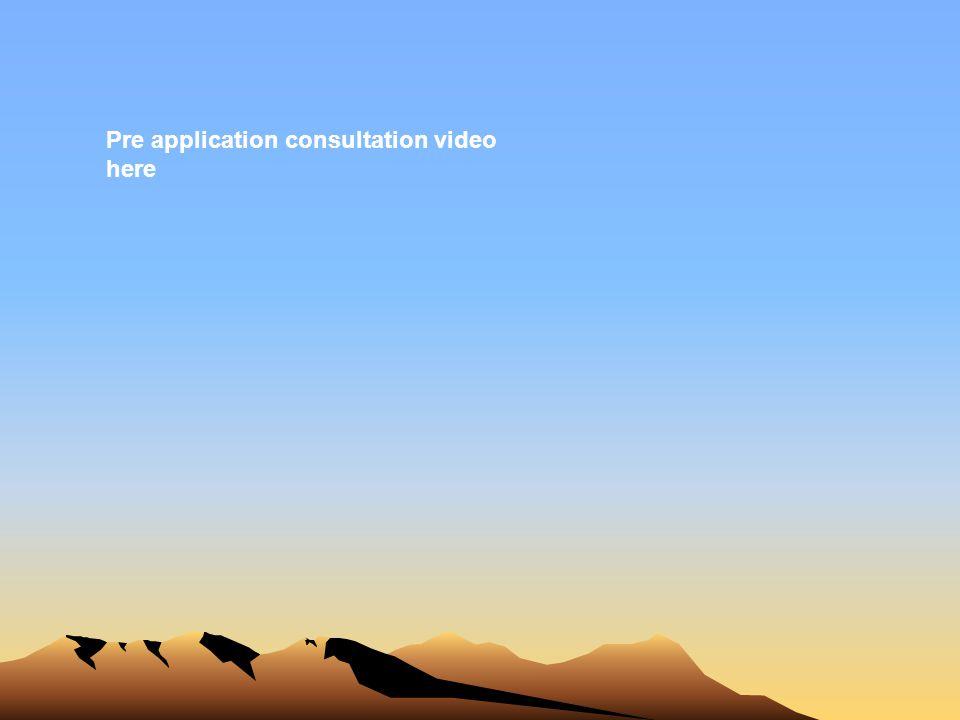 Pre application consultation video here