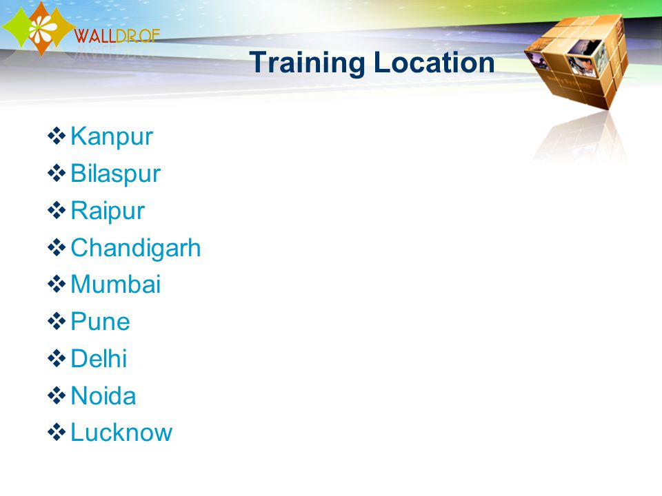 Training Location Kanpur Bilaspur Raipur Chandigarh Mumbai Pune Delhi Noida Lucknow