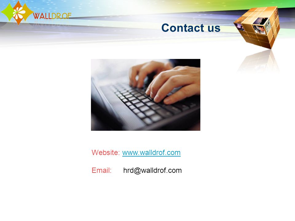 Contact us Website: www.walldrof.comwww.walldrof.com Email: hrd@walldrof.com
