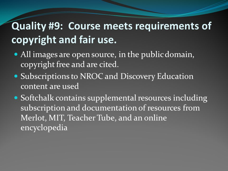 Quality #9: Course meets requirements of copyright and fair use.