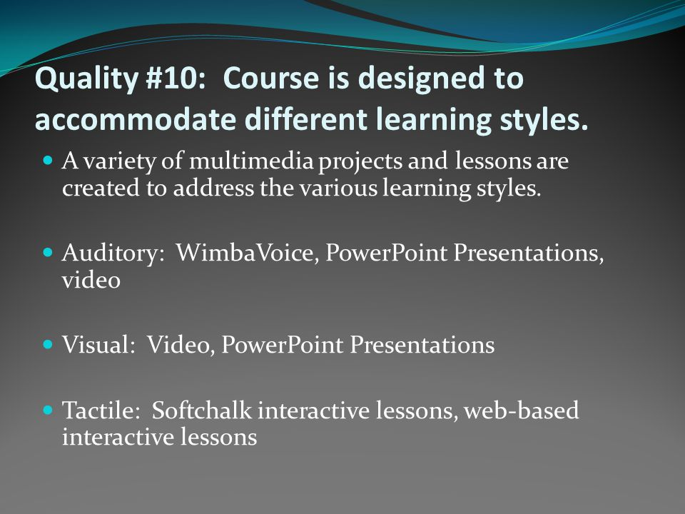 Quality #10: Course is designed to accommodate different learning styles.