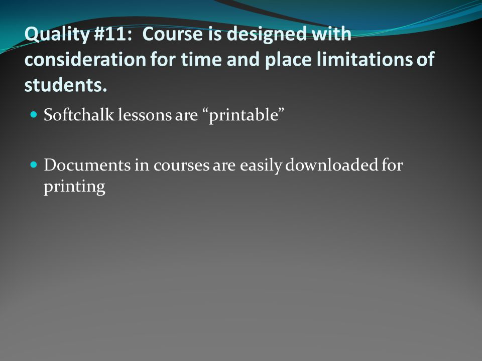 Quality #11: Course is designed with consideration for time and place limitations of students.