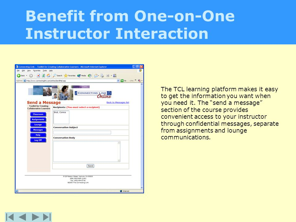 Benefit from One-on-One Instructor Interaction The TCL learning platform makes it easy to get the information you want when you need it.