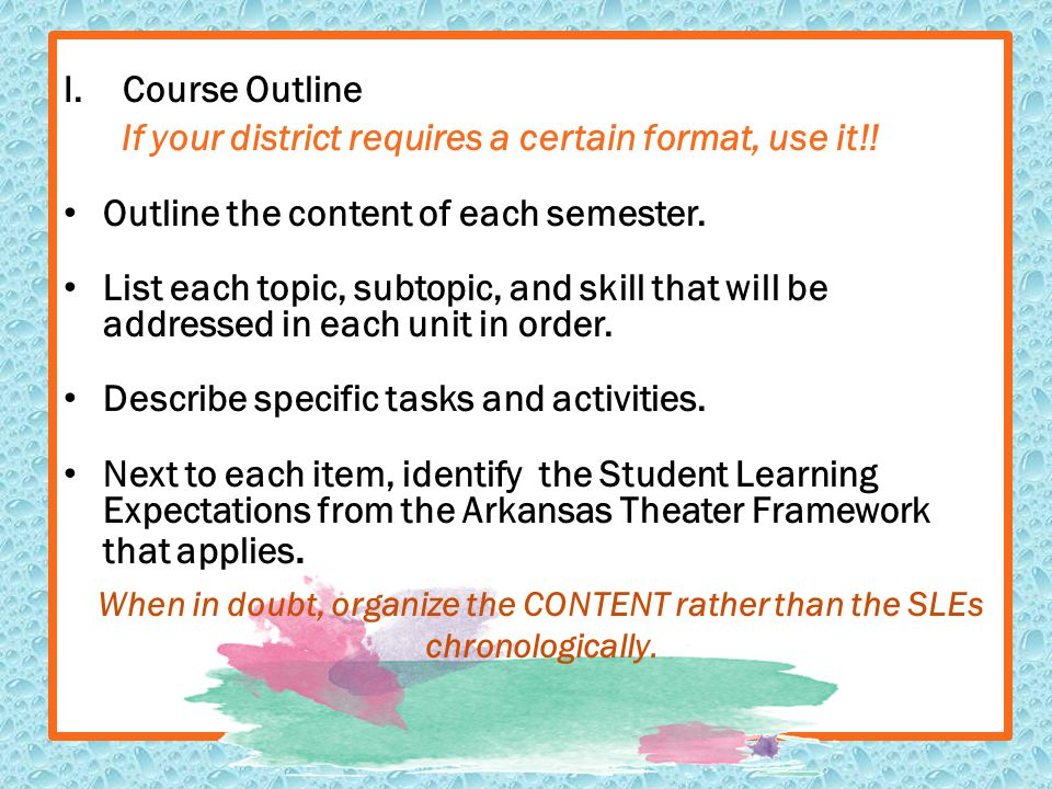 I.Course Outline If your district requires a certain format, use it!.