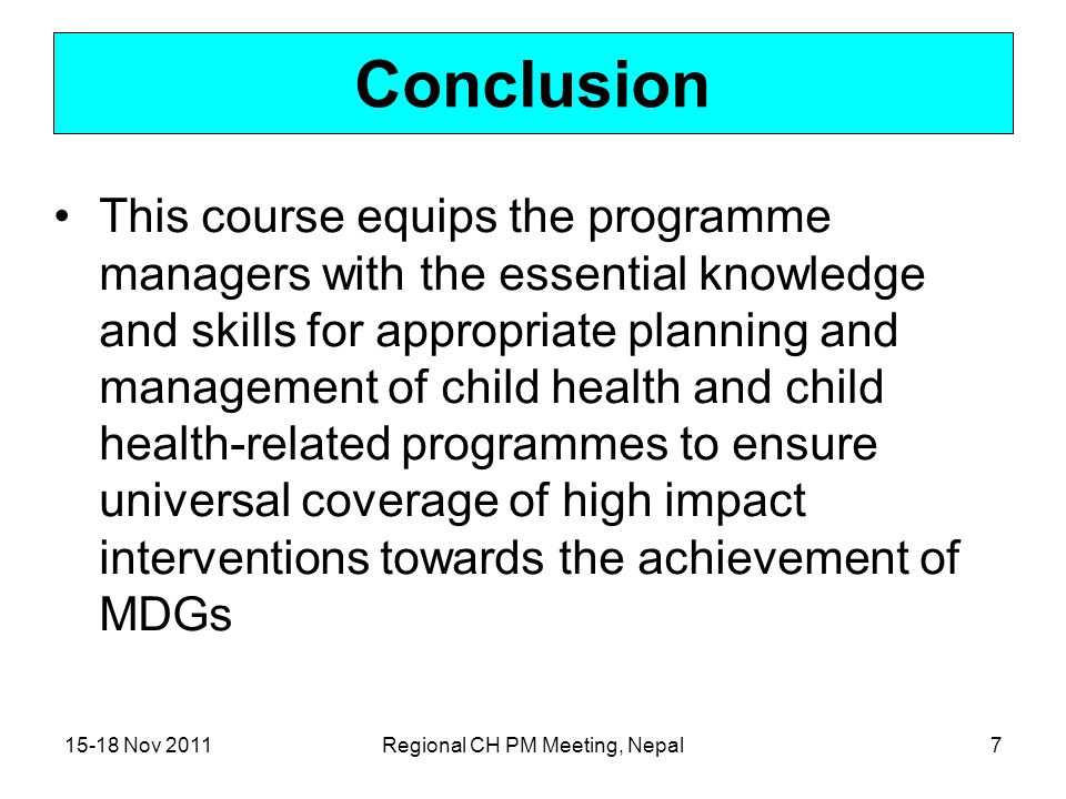 15-18 Nov 2011Regional CH PM Meeting, Nepal8 Managing Programmes to Improve Child Health Experience in SEAR