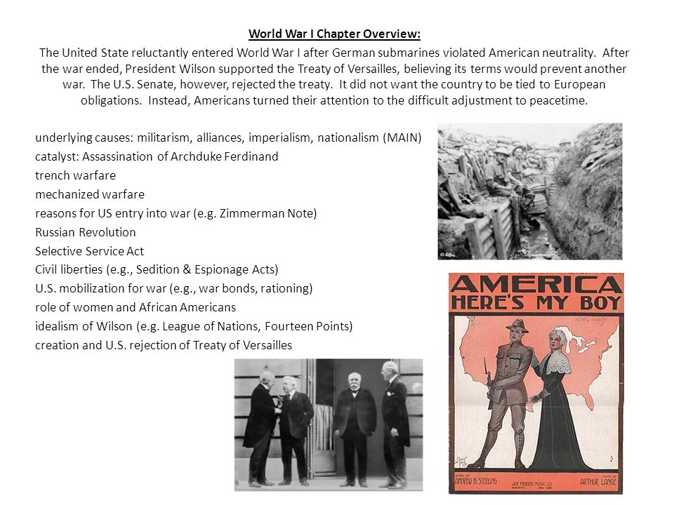 World War I Chapter Overview: The United State reluctantly entered World War I after German submarines violated American neutrality. After the war end