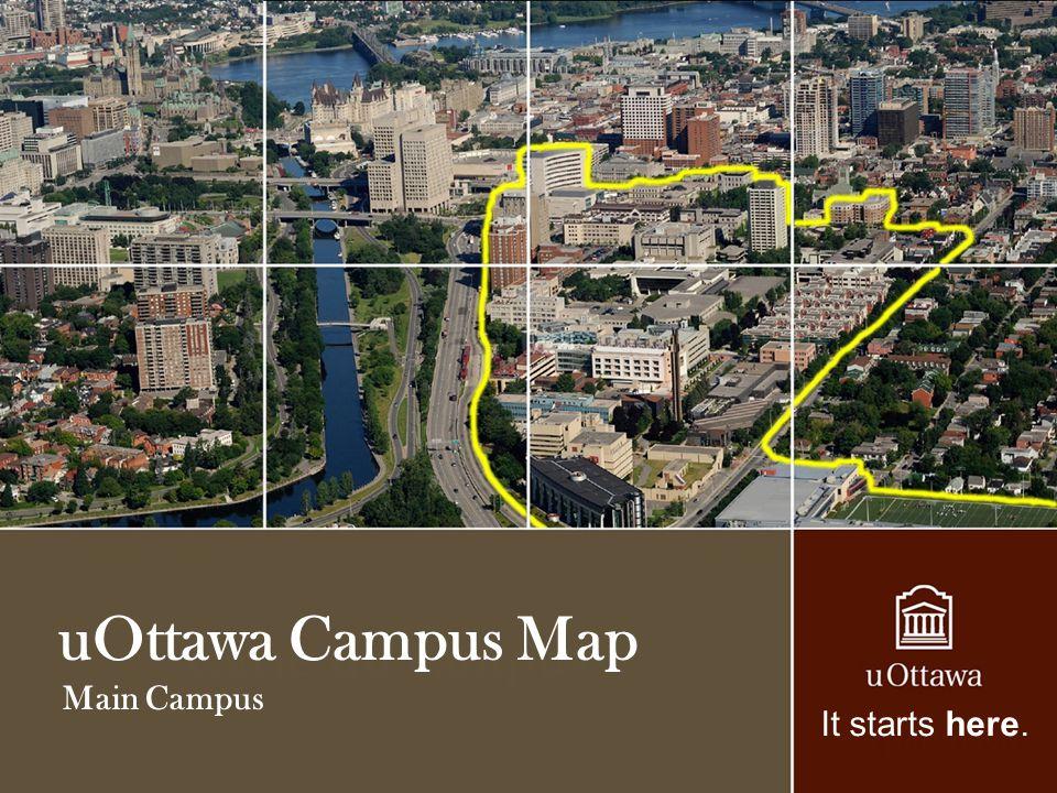 Main Campus uOttawa Campus Map It starts here.