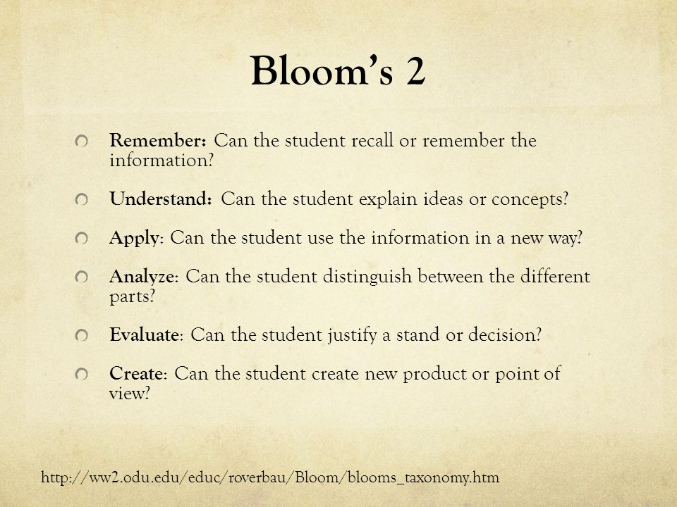 Blooms 2 Remember: Can the student recall or remember the information.