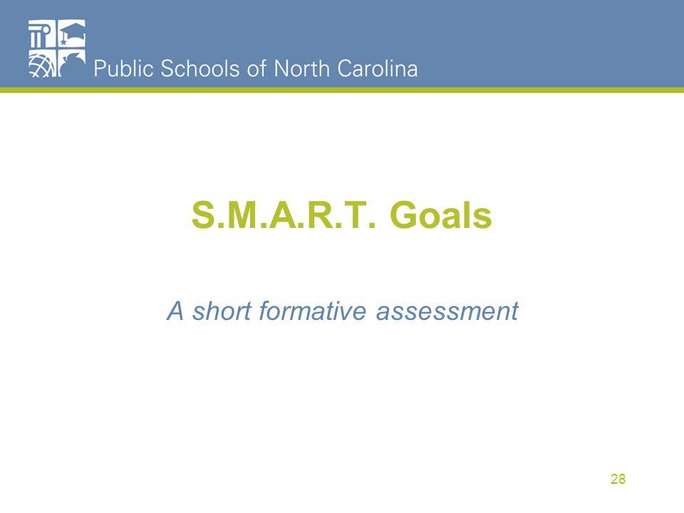 S.M.A.R.T. Goals A short formative assessment 28