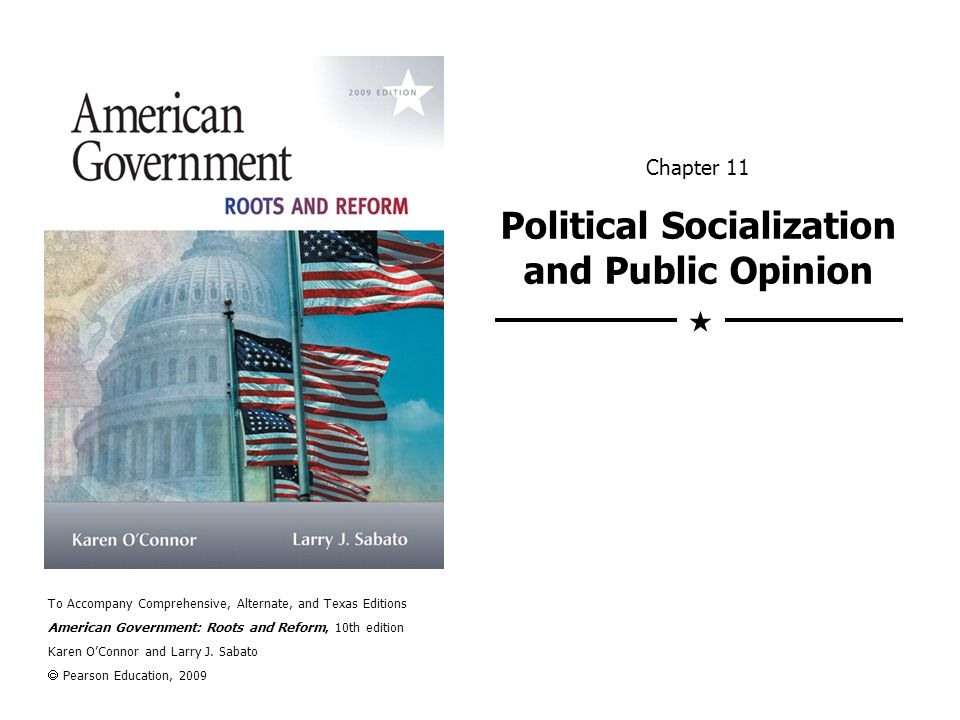Political Socialization The way people acquire their political values.
