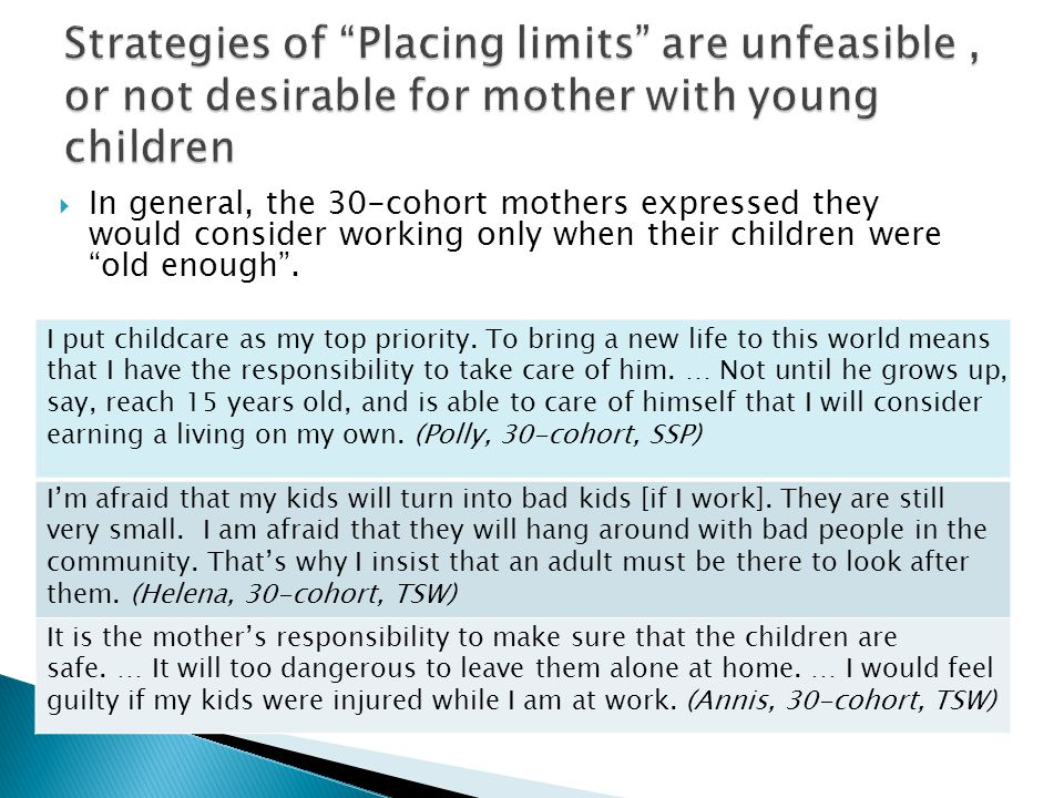 In general, the 30-cohort mothers expressed they would consider working only when their children were old enough.