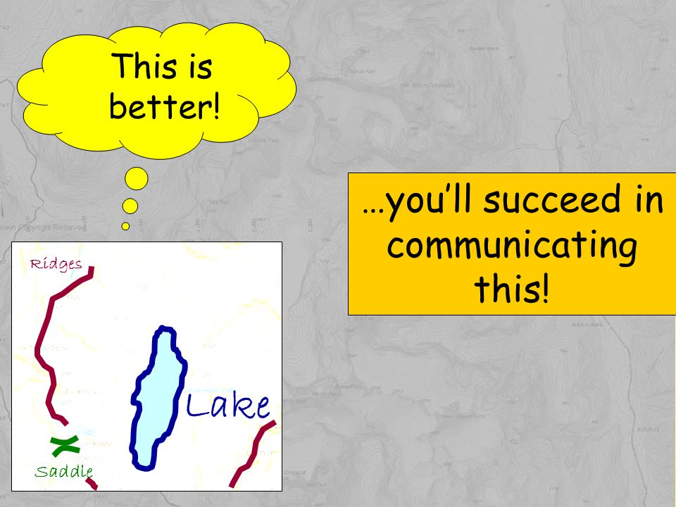 …youll succeed in communicating this! Ridges Lake Saddle This is better!