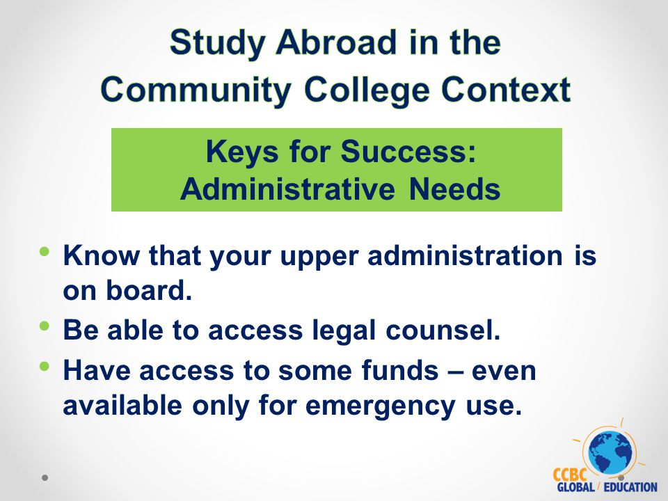 Know that your upper administration is on board. Be able to access legal counsel.