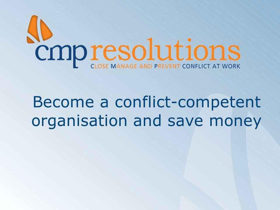 Become a conflict-competent organisation and save money
