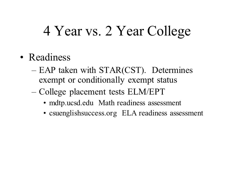 4 Year vs. 2 Year College Readiness –EAP taken with STAR(CST).