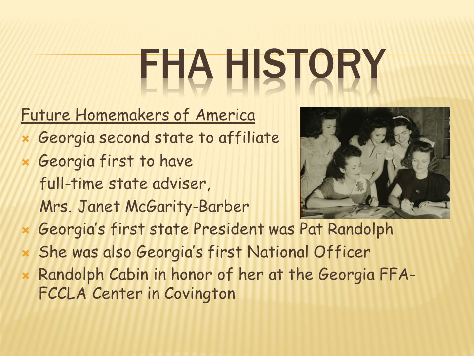 New Homemakers of America Organization in the African American schools First GA State Adviser, Miss Daisy Lewis Cabin named in her honor at Camp John Hope in Perry 1965 – NHA and FHA merged