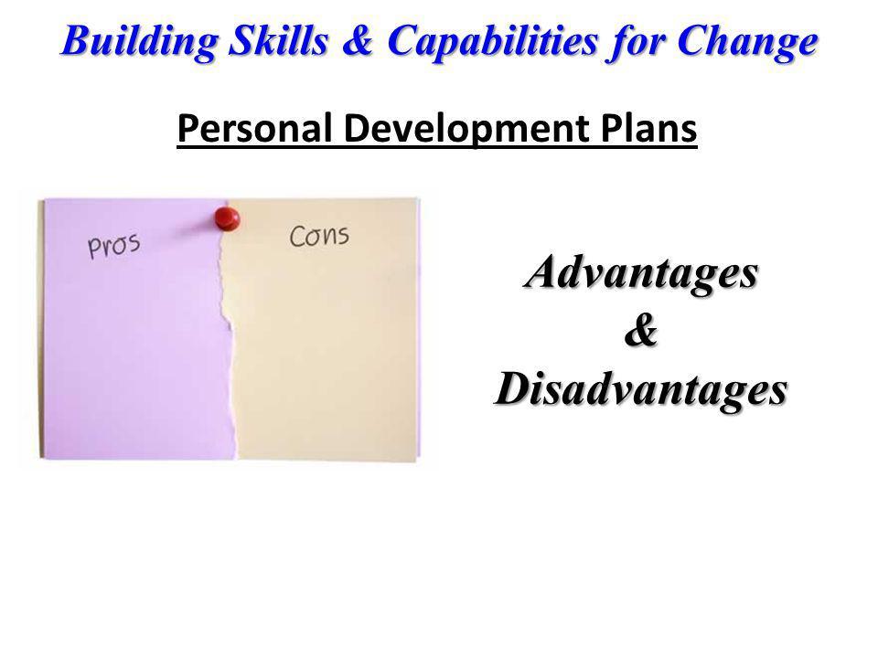 Building Skills & Capabilities for Change Advantages & Disadvantages Personal Development Plans