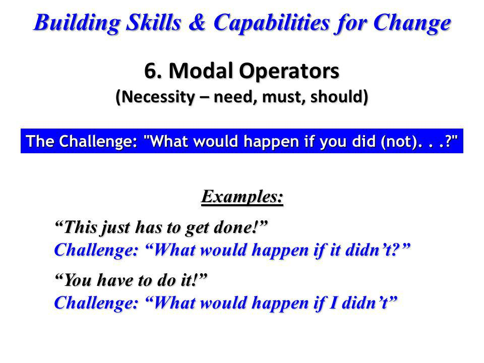 Building Skills & Capabilities for Change The Challenge: