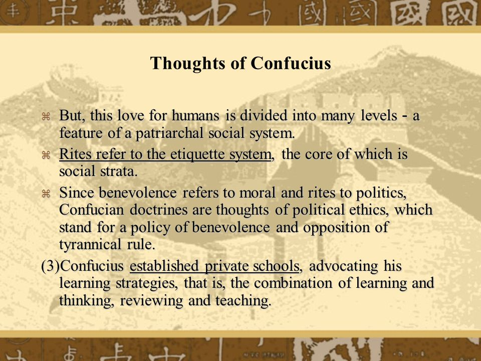 Thoughts of Confucius But, this love for humans is divided into many levels a feature of a patriarchal social system.
