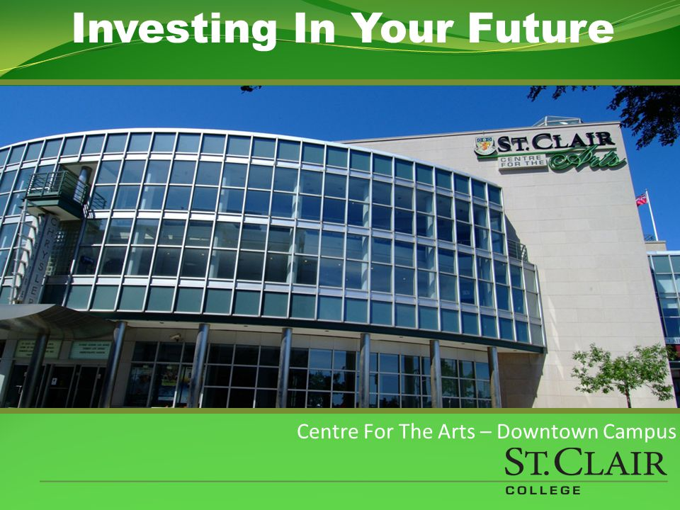 Centre For The Arts – Downtown Campus Investing In Your Future