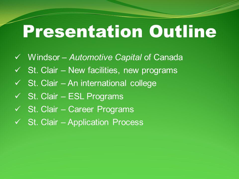 Presentation Outline Windsor – Automotive Capital of Canada St.