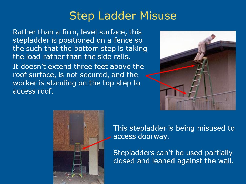 Step Ladder Misuse Rather than a firm, level surface, this stepladder is positioned on a fence so the such that the bottom step is taking the load rat
