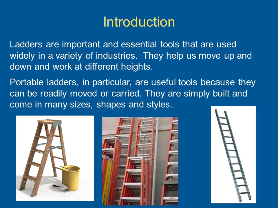 Ladders are important and essential tools that are used widely in a variety of industries. They help us move up and down and work at different heights