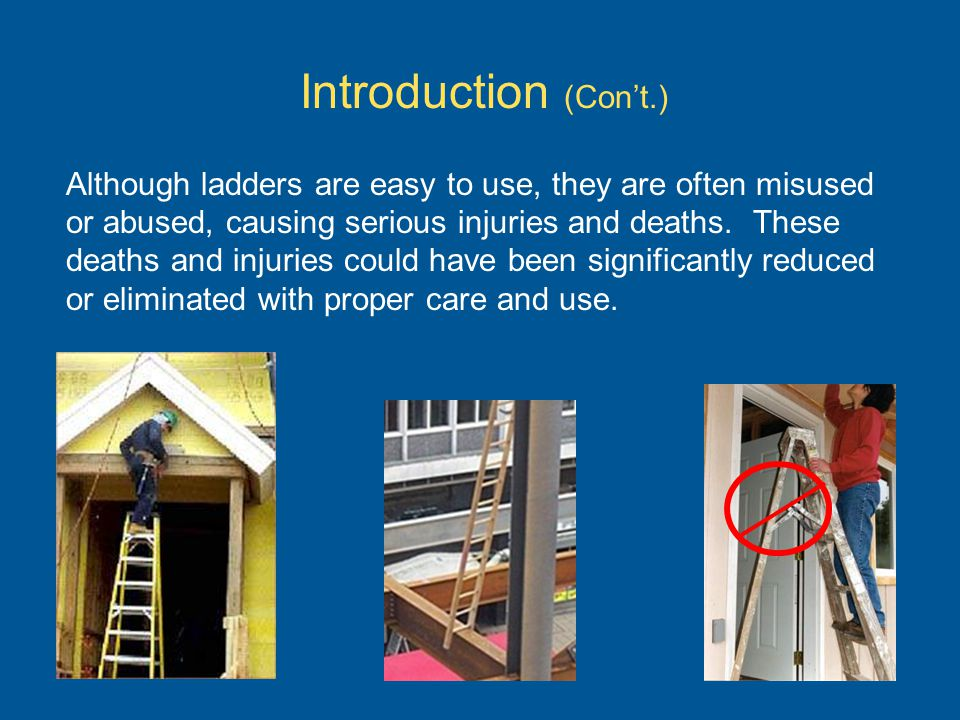 Besides their ratings, labels and markings found on manufactured ladders contain product information, such as: Manufacturers name Ladders model number/name Month and year of manufacture Ladders size/length, maximum working length, Highest standing level Ratings and Labels (Continued)