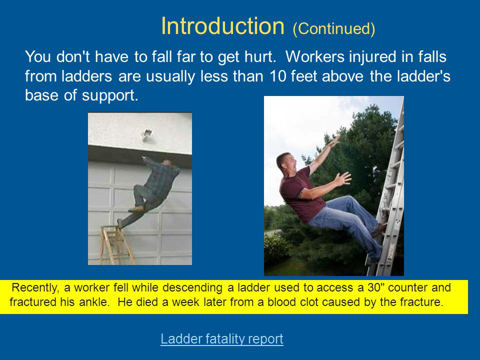 Why do people fall from ladders if they are so easy to use.
