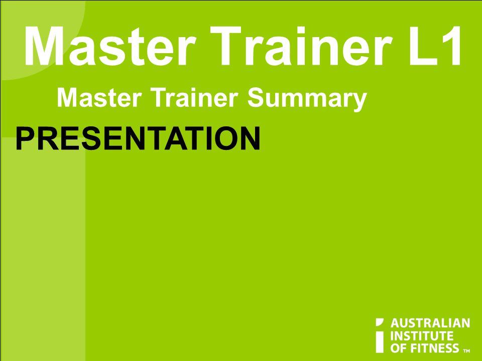 Master Trainer L1 Master Trainer Summary PRESENTATION