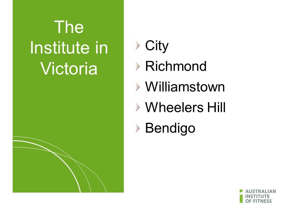 The Institute in Victoria City Richmond Williamstown Wheelers Hill Bendigo