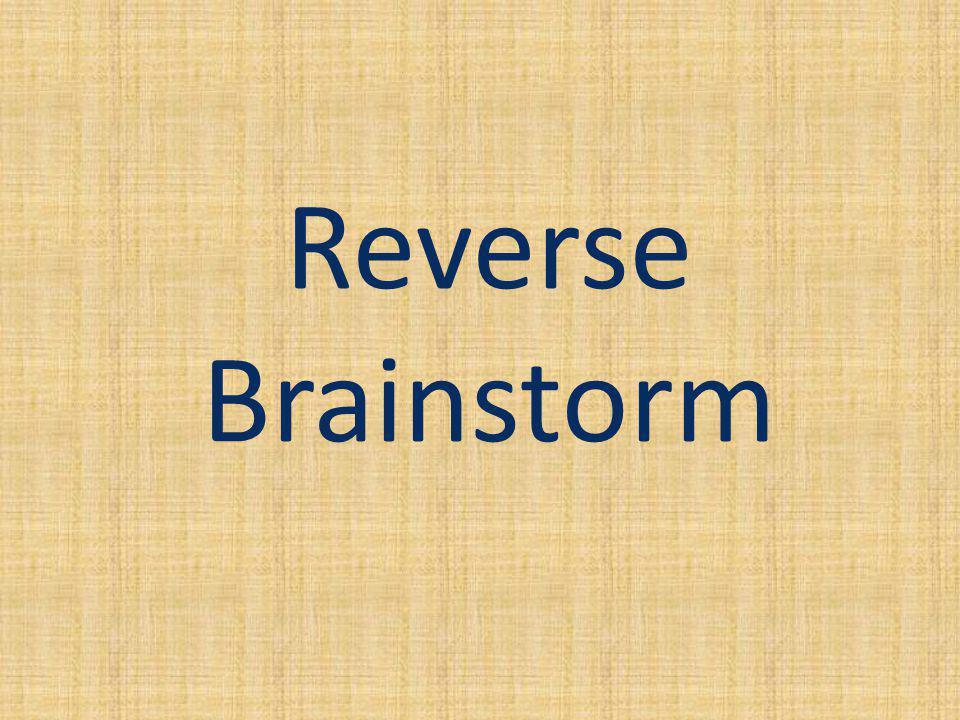 Reverse Brainstorm
