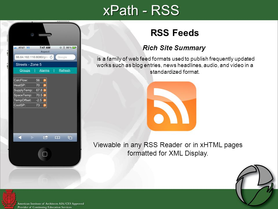 xPath - RSS RSS Feeds Rich Site Summary is a family of web feed formats used to publish frequently updated works such as blog entries, news headlines, audio, and video in a standardized format.
