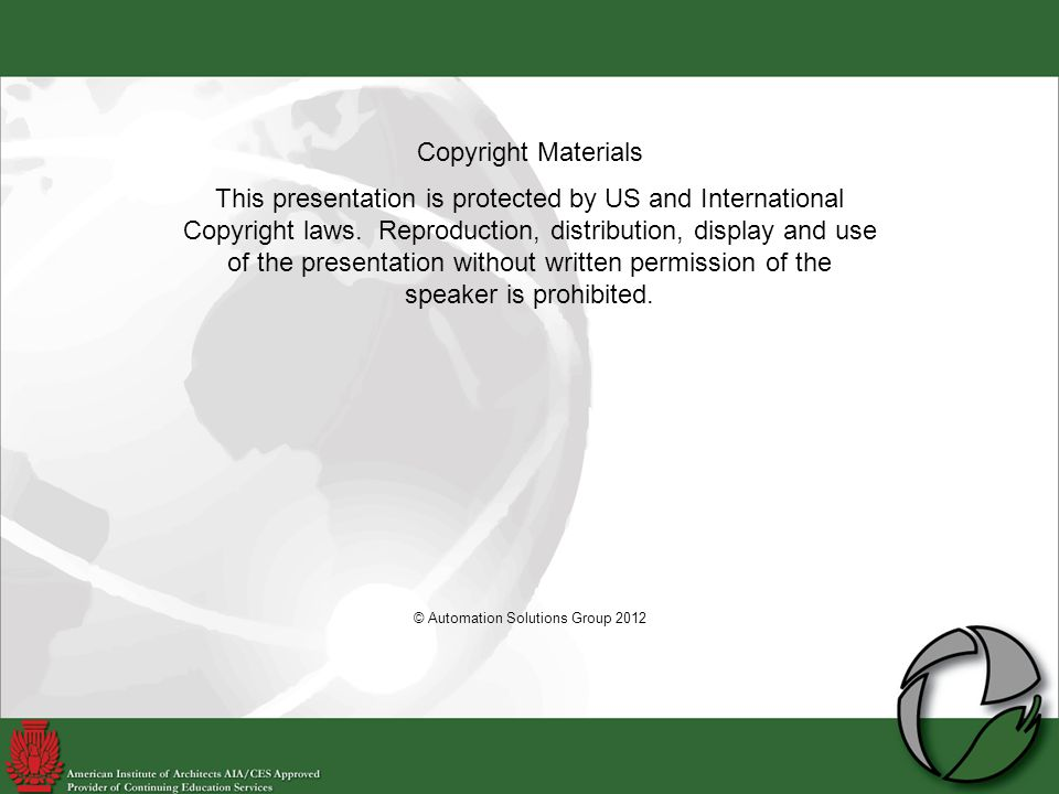 This presentation is protected by US and International Copyright laws.