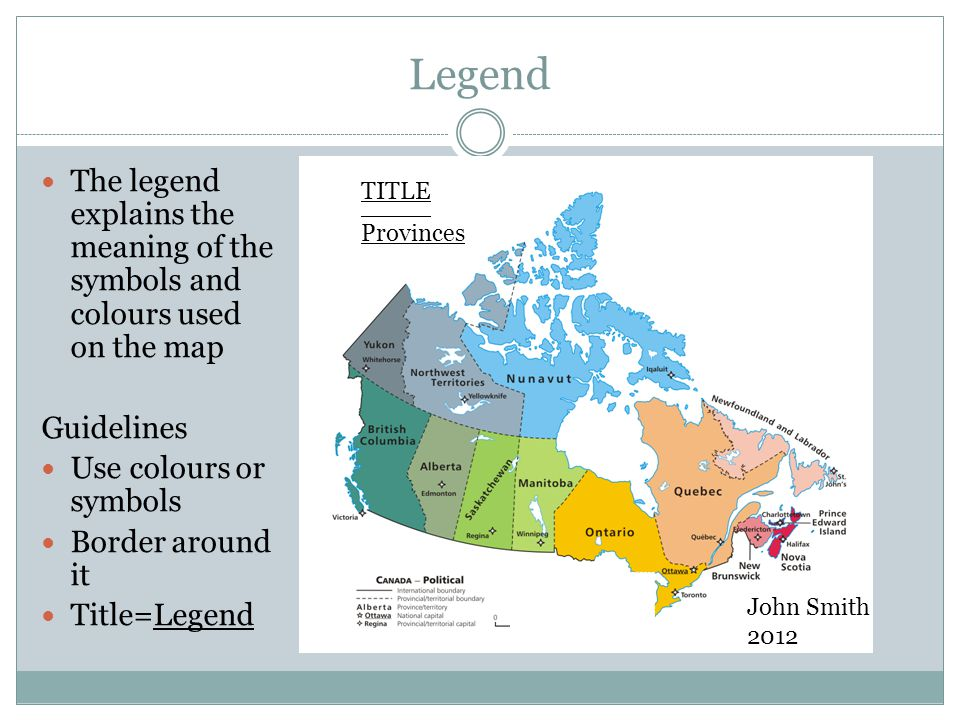 Legend The legend explains the meaning of the symbols and colours used on the map Guidelines Use colours or symbols Border around it Title=Legend TITL