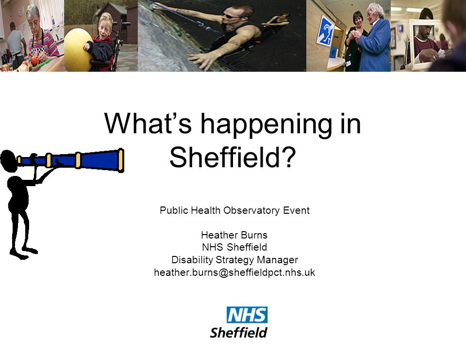 Whats happening in Sheffield.