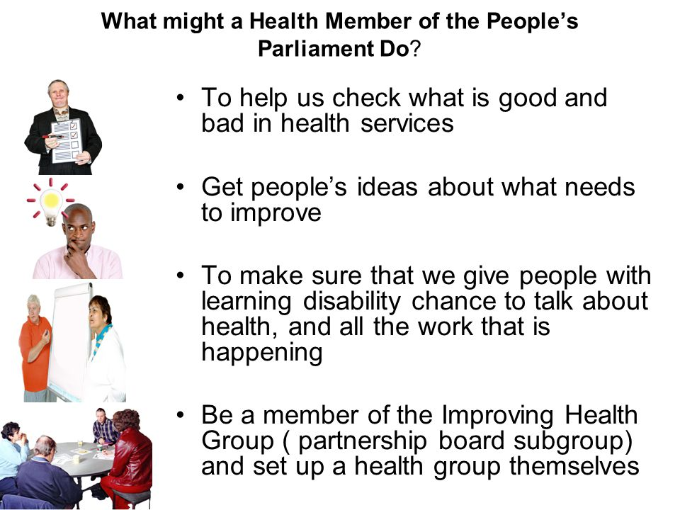 What might a Health Member of the Peoples Parliament Do.