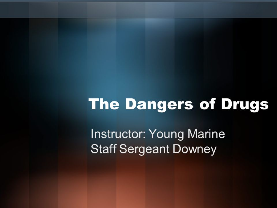 The Dangers of Drugs Instructor: Young Marine Staff Sergeant Downey