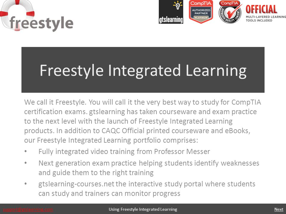 support@gtslearning.com Freestyle Integrated Learning We call it Freestyle.