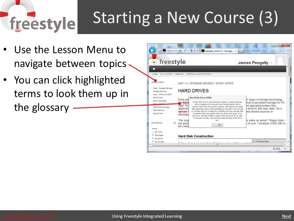 support@gtslearning.com Starting a New Course (3) Use the Lesson Menu to navigate between topics You can click highlighted terms to look them up in the glossary Using Freestyle Integrated Learning Next